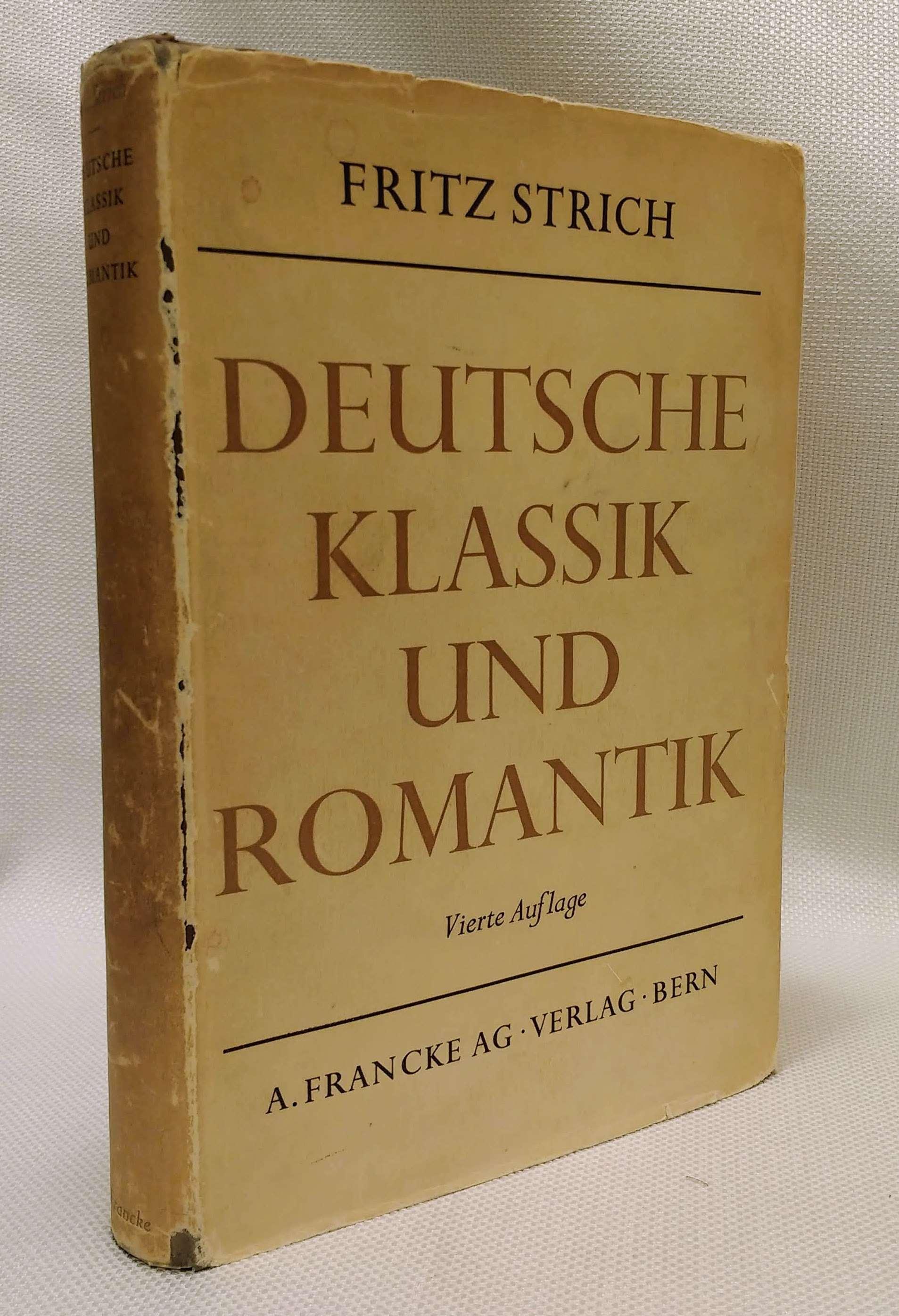 Deutsche Klassik und Romantik: Oder Vollundung und Unendlichkeit, Strich, Fritz