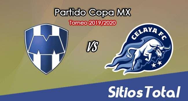 Monterrey vs Celaya en Vivo – Vuelta Octavos de Final – Copa MX – Miércoles 29 de Enero del 2020