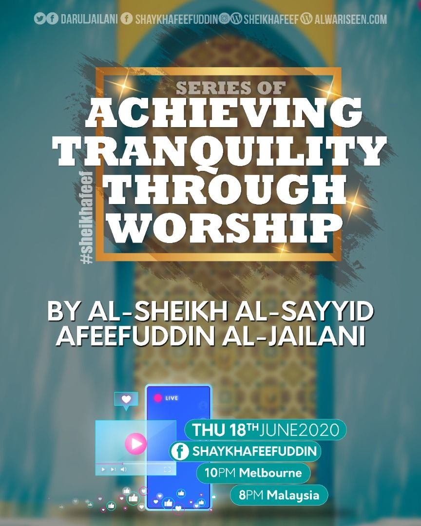 Achieving Tranquility Through Worship – 18 June 2020