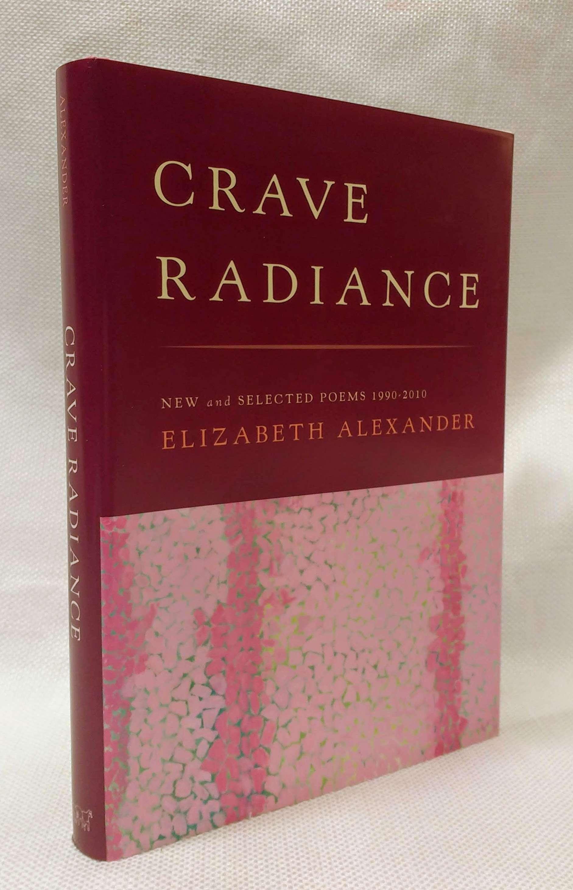 Crave Radiance: New and Selected Poems 1990-2010, Alexander, Elizabeth