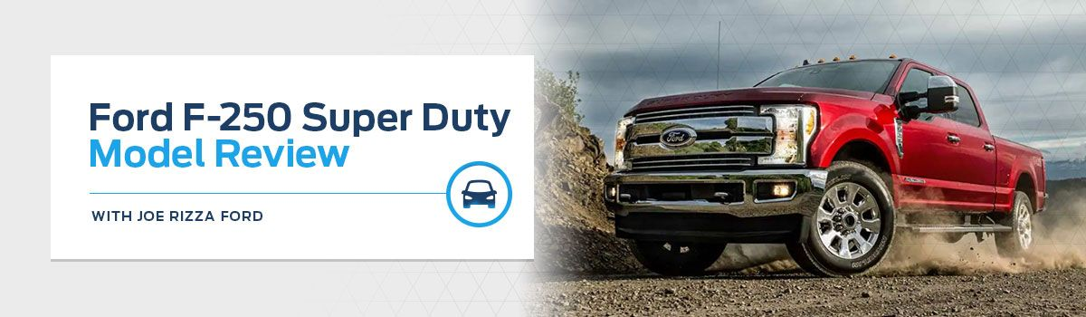 2019 Ford F-250 Super Duty Model Overview at Joe Rizza Ford