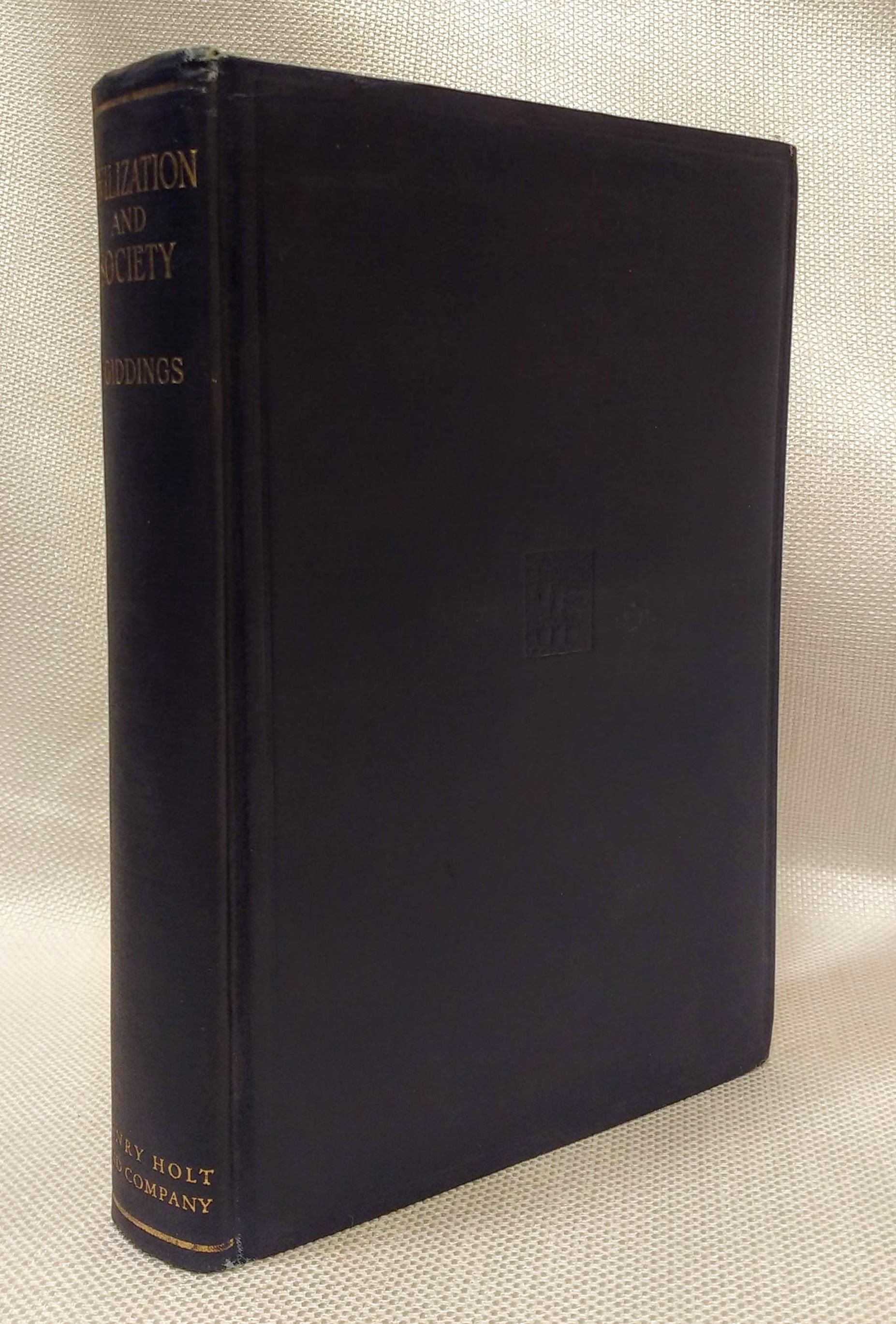 CIVILIZATION AND SOCIETY An Account of the Development and Behavior of Human Society, Giddings