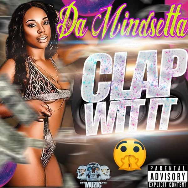 Da Mindsetta – Clap Wit It