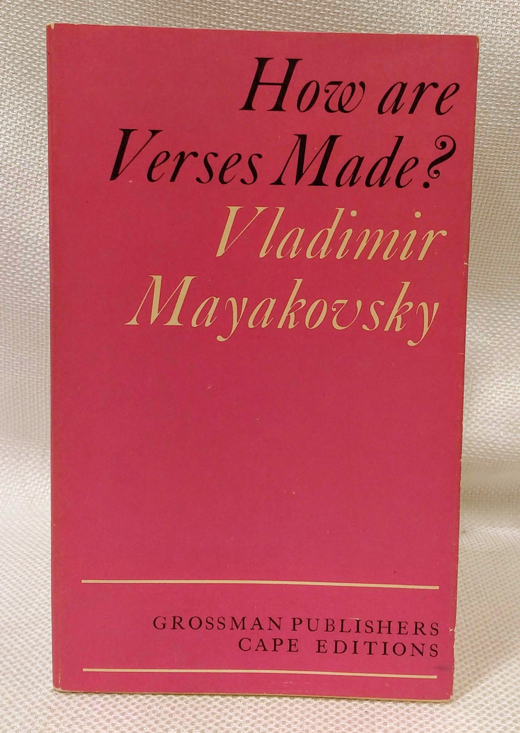 How are Verses Made? (Cape Editions) (English and Russian Edition), Mayakovsky, Vladimir; Hyde, G. M. [Translator]
