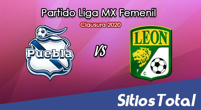 Ver Puebla vs León en Vivo – Liga MX Femenil – Clausura 2020 – Domingo 15 de Marzo del 2020