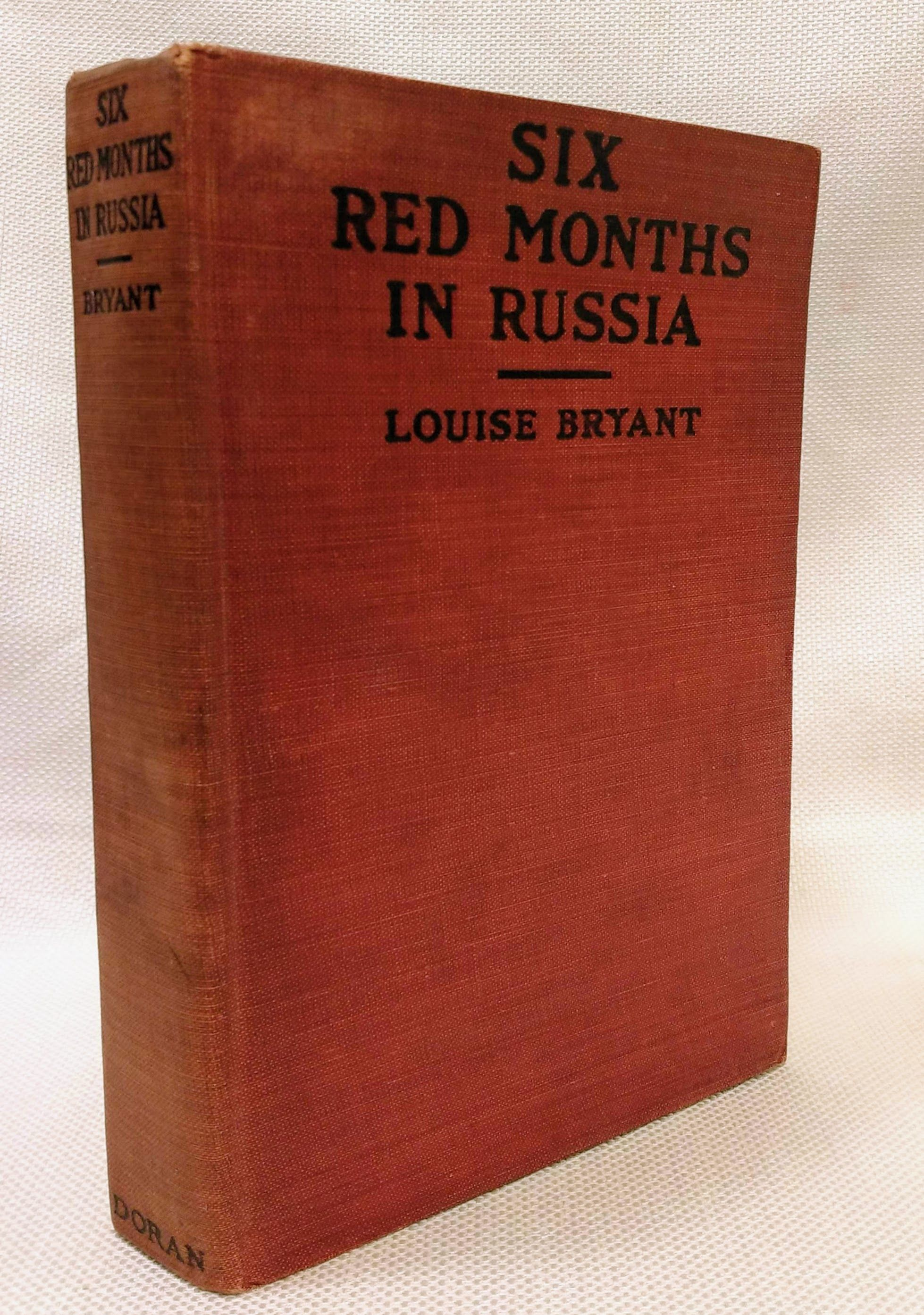 Six Red Months in Russia: An Observer's Account of Russia Before and During the Proletarian Dictatorship, Bryant, Louise