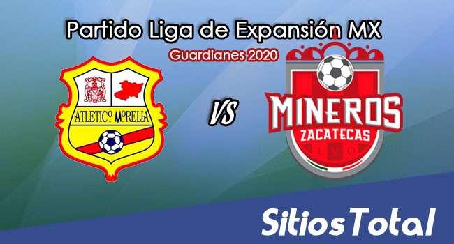 Atlético Morelia vs Mineros de Zacatecas en Vivo – Liga de Expansión MX – Guardianes 2020 – Martes 20 de Octubre del 2020
