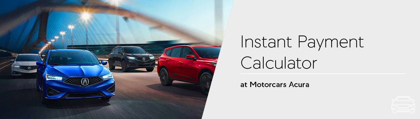 Instant Payment Calculator Overview at Motorcars Acura
