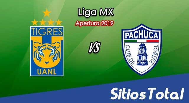 Ver Tigres vs Pachuca en Vivo – Apertura 2019 de la Liga MX