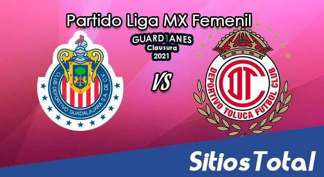 Chivas vs Toluca en Vivo – Transmisión por TV, Fecha, Horario, MxM, Resultado – Vuelta Cuartos de Final de Guardianes 2021 de la Liga MX Femenil