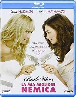 Bride Wars - La Mia Miglior Nemica (2009).mkv 480p BDRip ITA ENG AC3 Subs