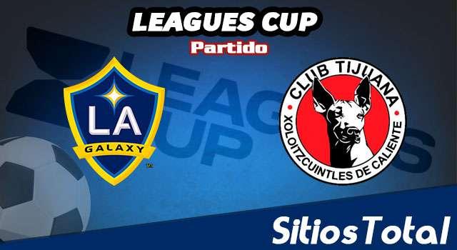 LA Galaxy vs Xolos Tijuana en Vivo – Leagues Cup – Martes 23 de Julio del 2019