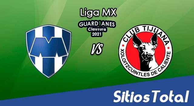 Monterrey vs Xolos Tijuana en Vivo – Canal de TV, Fecha, Horario, MxM, Resultado – J8 de Guardianes 2021 de la Liga MX