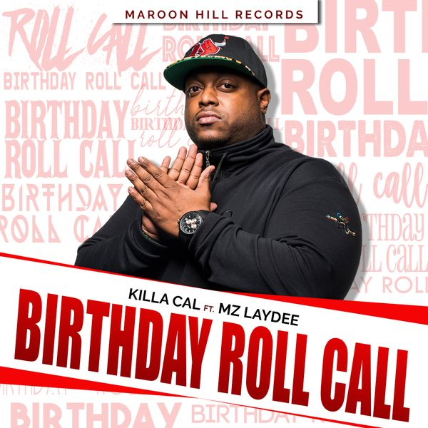 Killa Cal Ft. Mz Laydee – Birthday Roll Call
