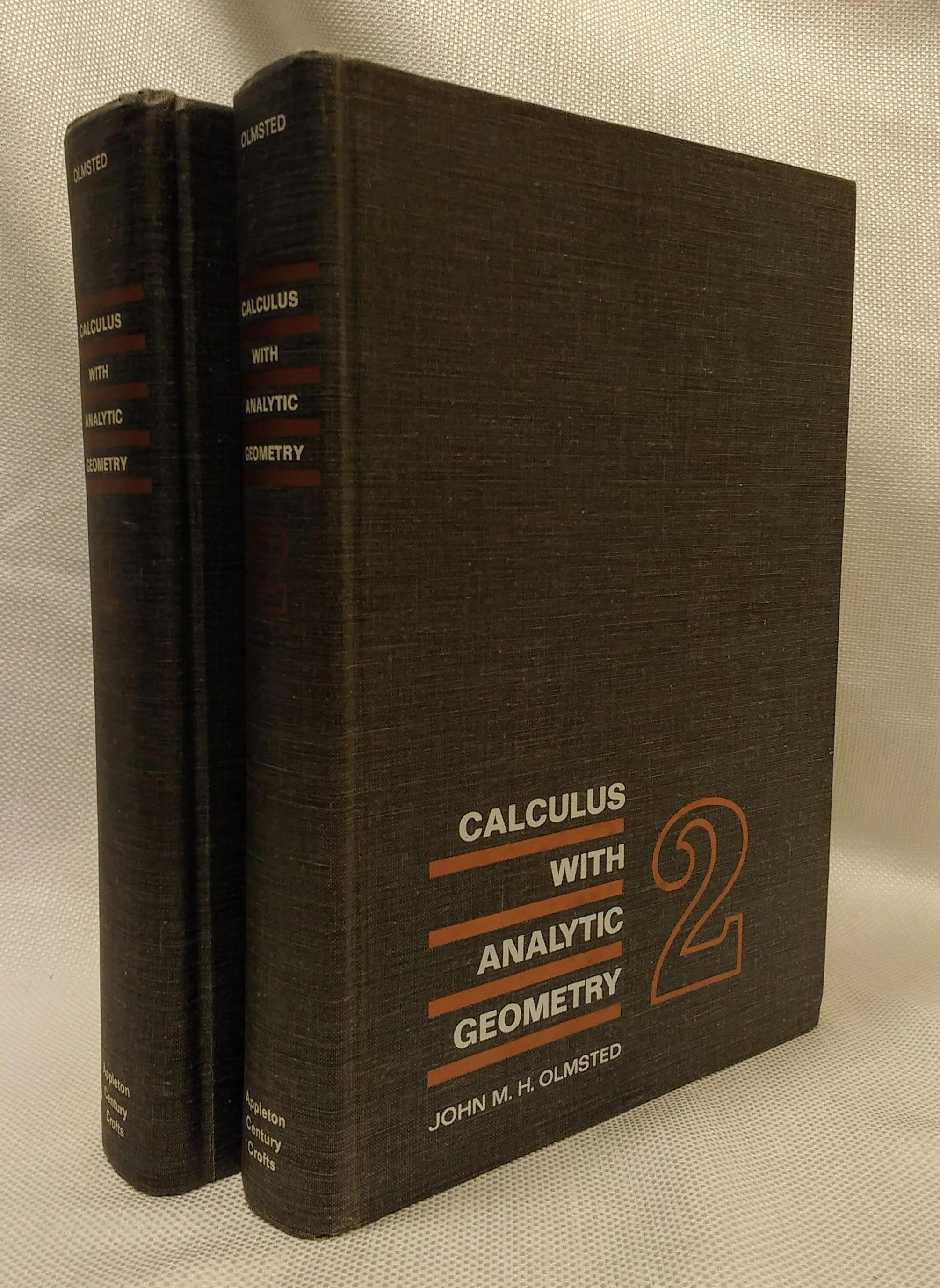 Calculus With Analytic Geometry, TWO VOLUMES. John M.H. Olmsted. 1966 Edition, Olmsted, John M.H.