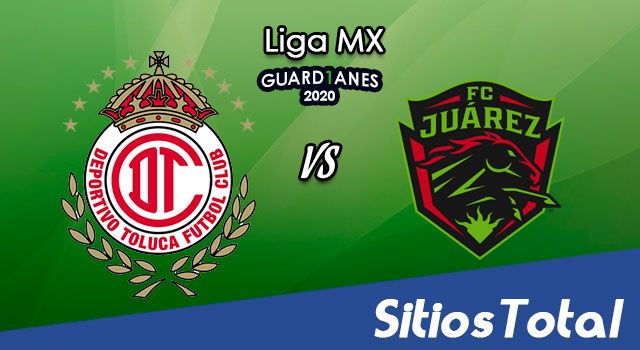 Toluca vs FC Juarez en Vivo – Liga MX – Guardianes 2020 – Martes 8 de Septiembre del 2020