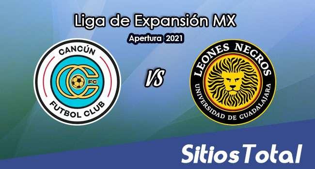 Cancún FC vs Leones Negros en Vivo – Canal de TV, Fecha, Horario, MxM, Resultado – J9 de Apertura 2021 de la  Liga de Expansión MX