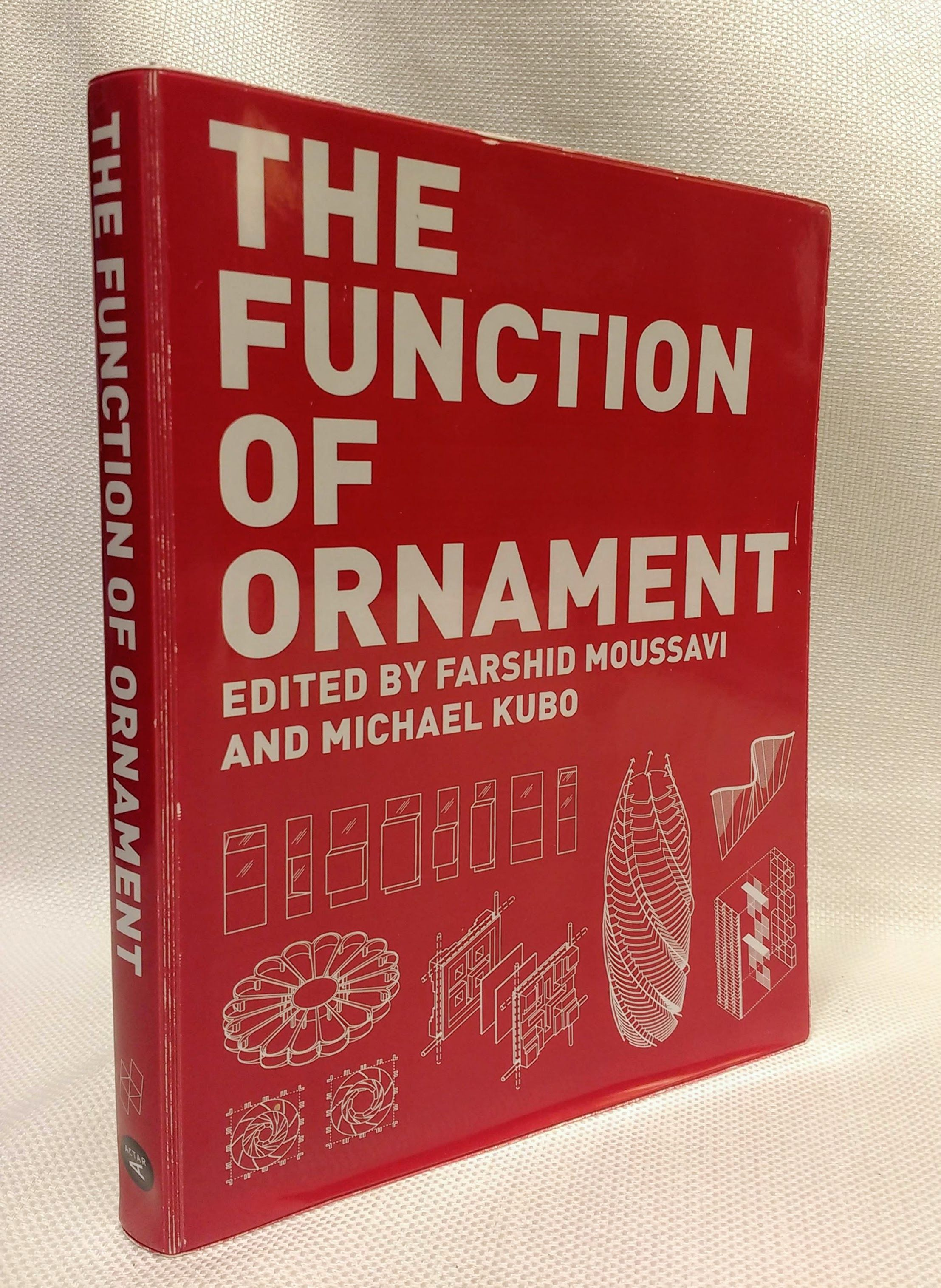 The Function of Ornament, Moussavi, Farshid; Kubo, Michael [Editor]; Harvard Graduate School of Design [Editor];