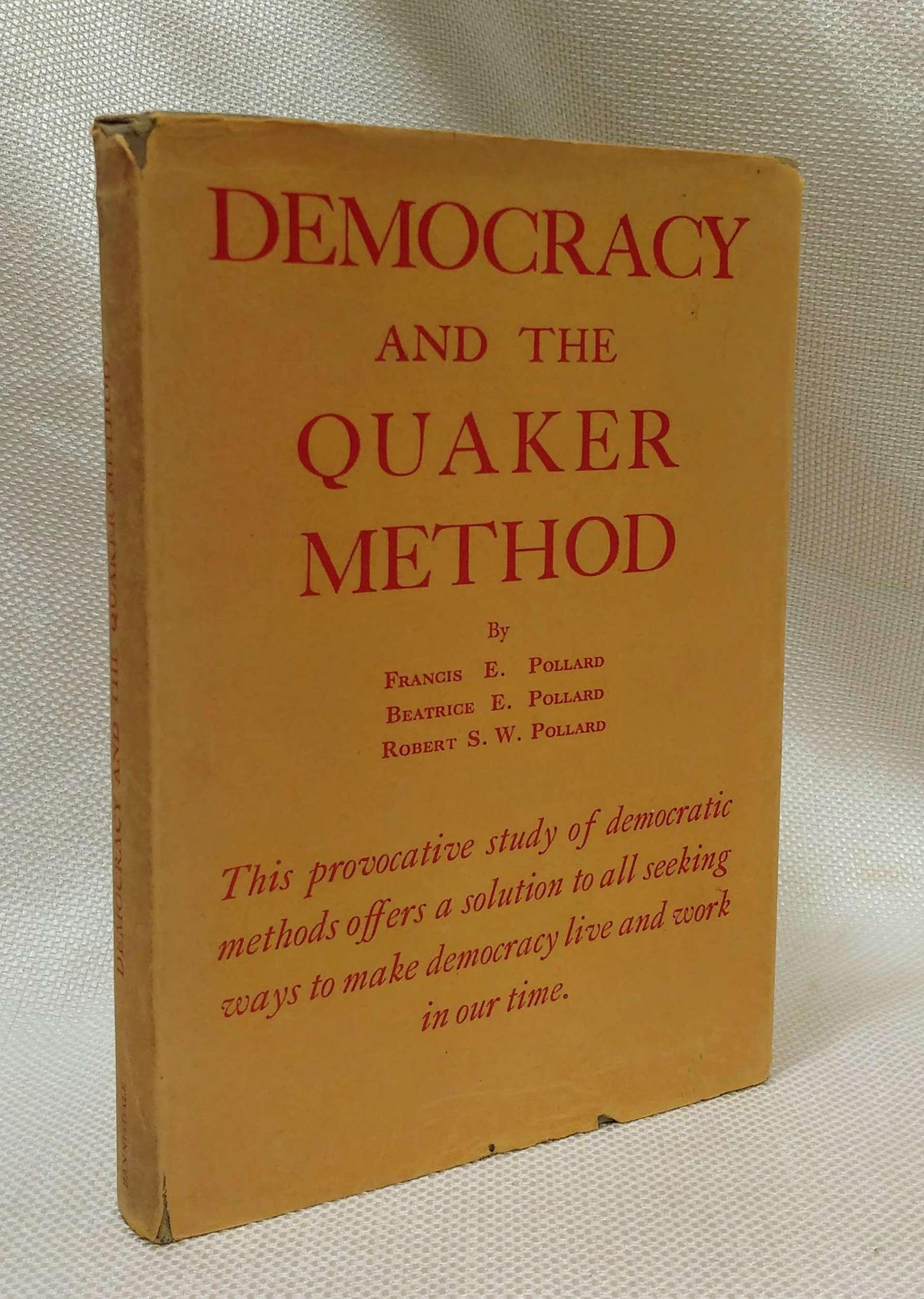 Democracy and the Quaker method,, Pollard, Francis Edward