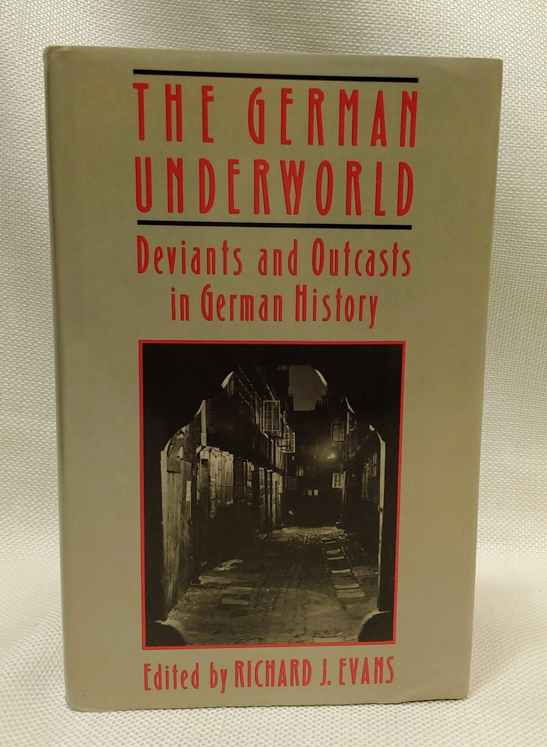 The German Underworld: Deviants and Outcasts in German History, Evans, Richard J. [Editor]