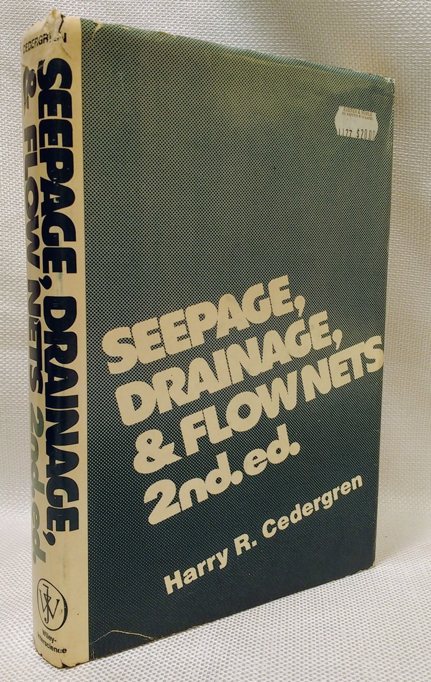 Seepage, drainage, and flow nets, Cedergren, Harry R