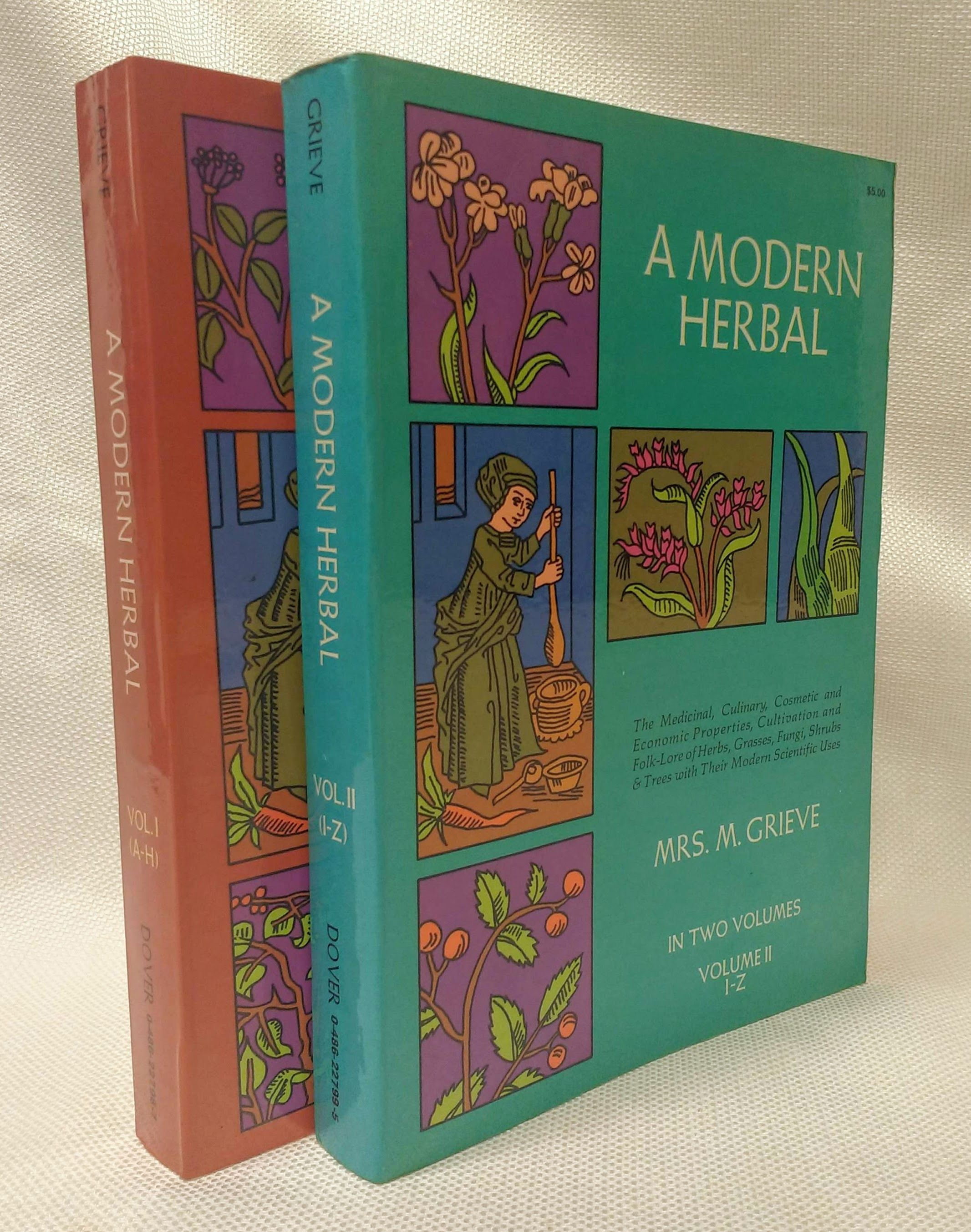 A Modern Herbal in Two Volumes, Grieve, Mrs. M.