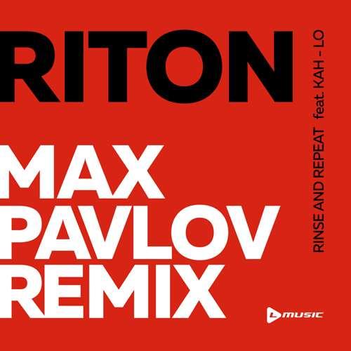 Riton Feat. Kah Lo - Rinse & Repeat (Max Pavlov Remix) [2019]