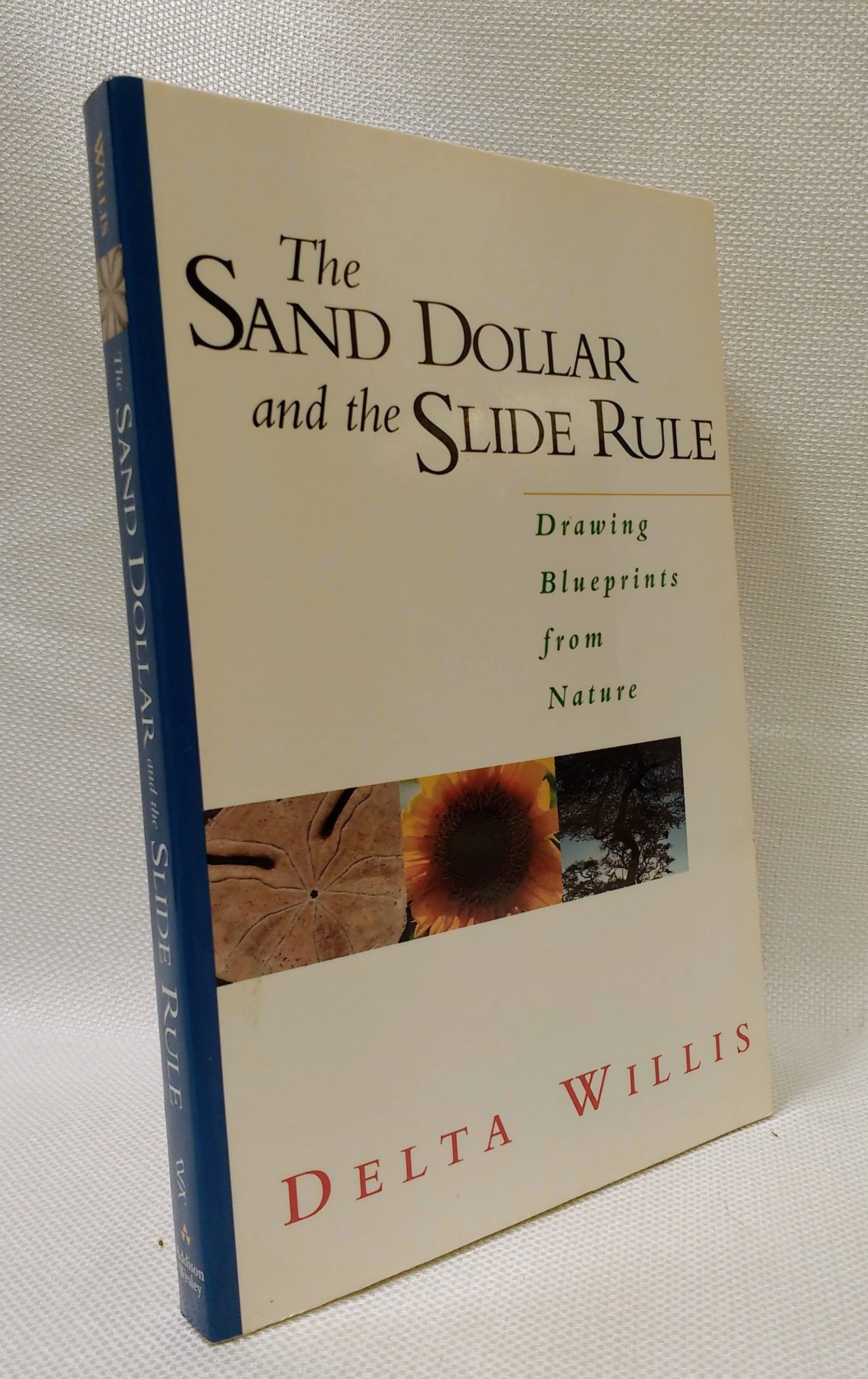 The Sand Dollar And The Slide Rule: Drawing Blueprints From Nature, Willis, Delta
