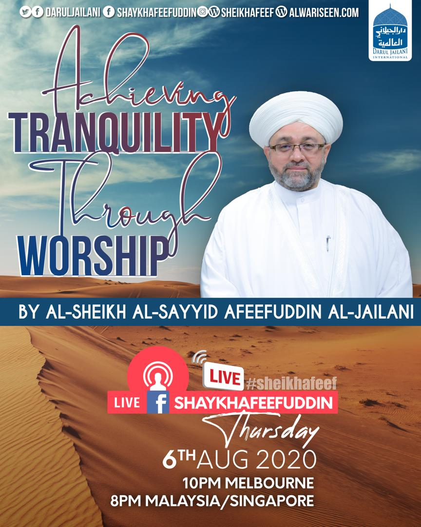 Achieving Tranquility Through Worship | 6 Aug 2020