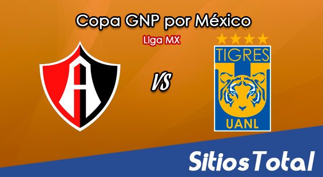 Atlas vs Tigres en Vivo – Copa GNP por México – Liga MX – Domingo 12 de Julio del 2020