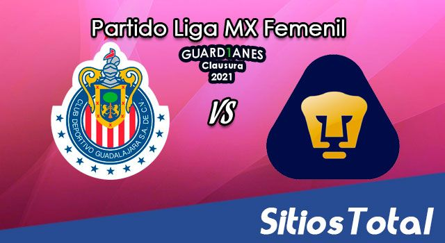Chivas vs Pumas en Vivo – Transmisión por TV, Fecha, Horario, MxM, Resultado – J14 de Guardianes 2021 de la Liga MX Femenil