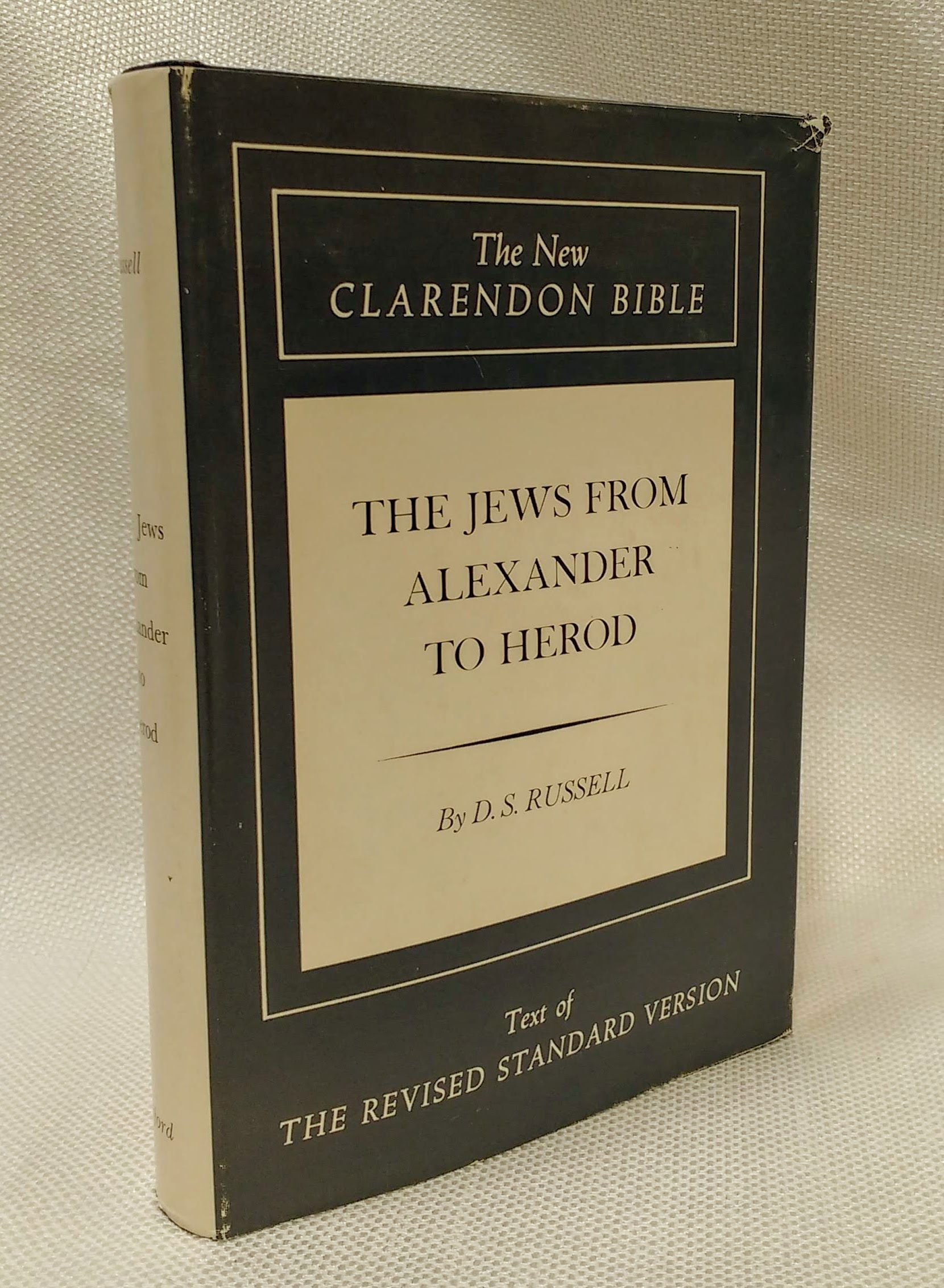 The Jews from Alexander to Herod (New Clarendon Bible,Old Testament series; vol.5), Russell, D. S