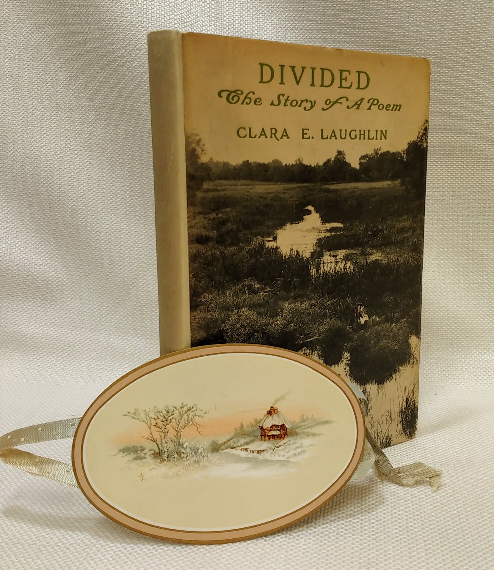 Divided The Story of a Poem [First edition ], Laughlin, Clara E.
