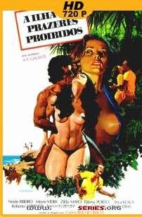 A Ilha dos Prazeres Proibidos HDTV 720p Nacional (Assistir Online Disponível)