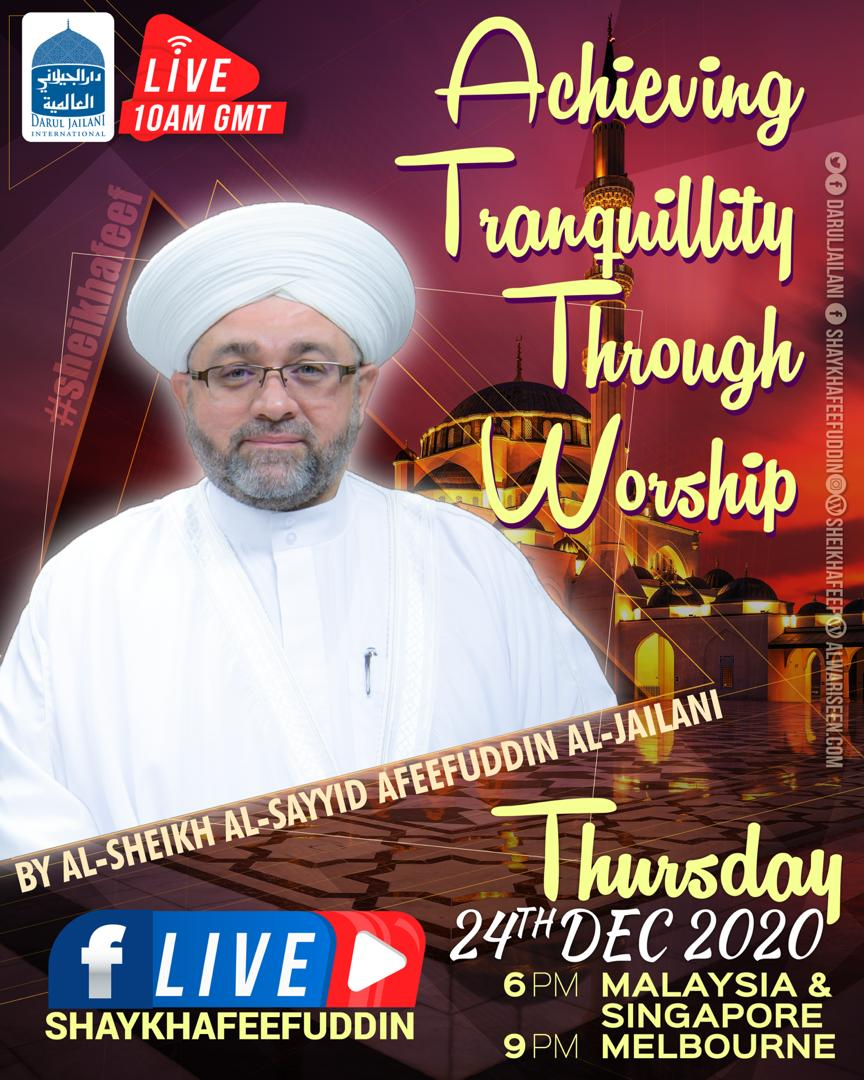 Achieving Tranquility Through Worship | 24 Dec 2020 | Weekly Classes