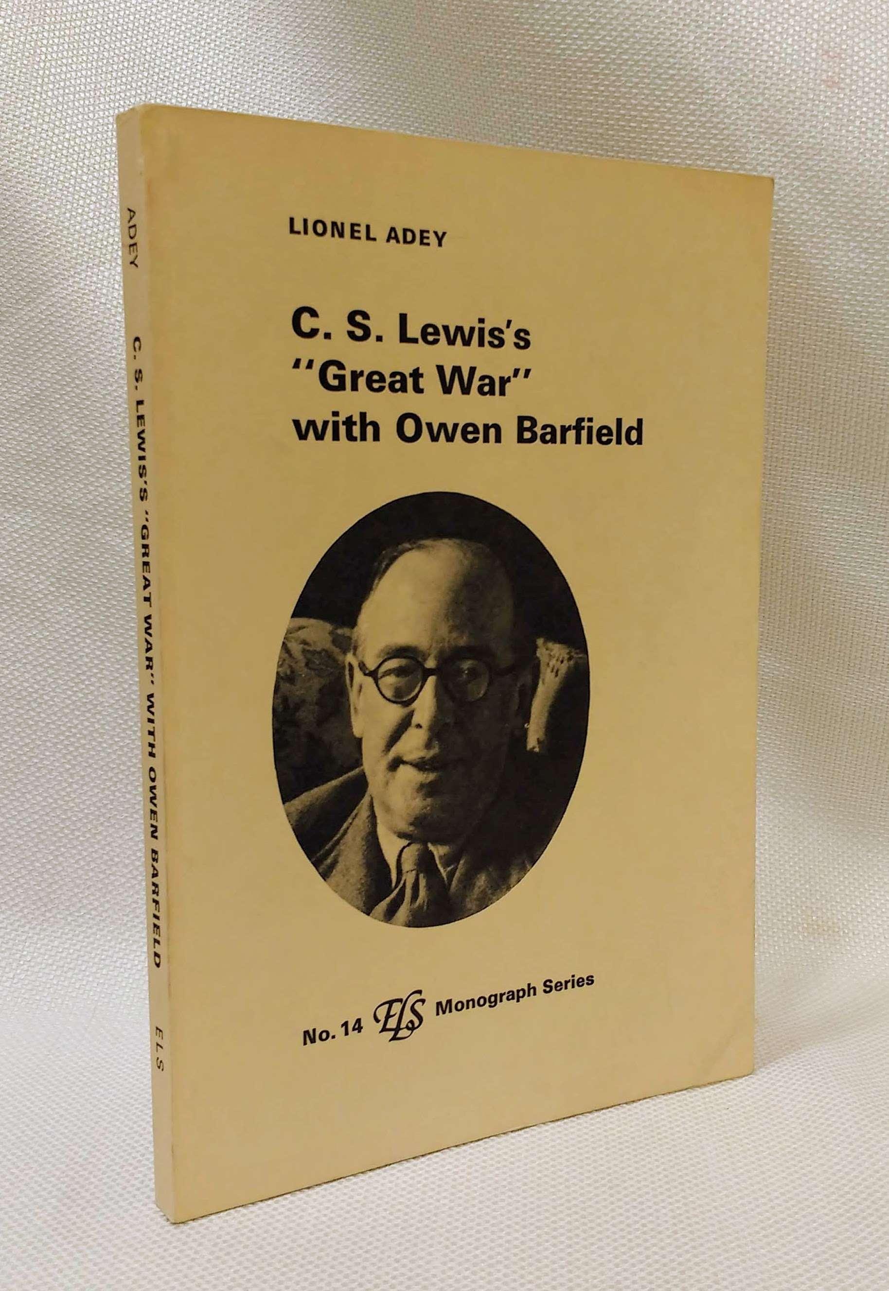 "C. S. Lewis's ""Great War"" with Owen Barfield (ELS monograph series), Adey, Lionel"