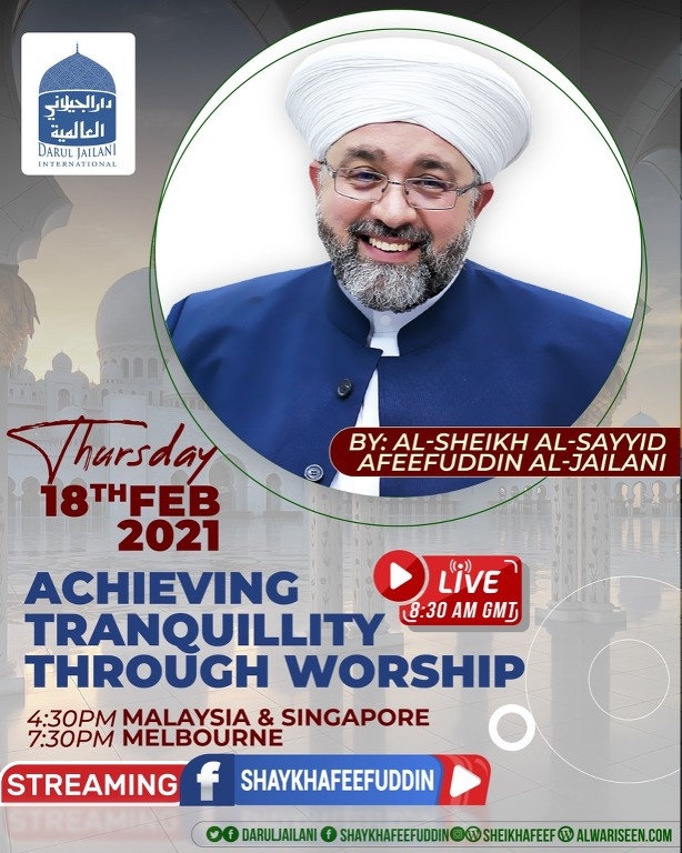 Achieving Tranquility Through Worship | 18 Feb 2021 | Weekly Classes