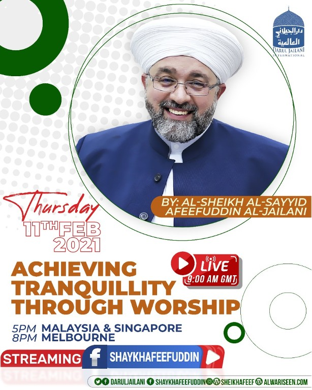 Achieving Tranquility Through Worship | 11 Feb 2021 | Weekly Classes