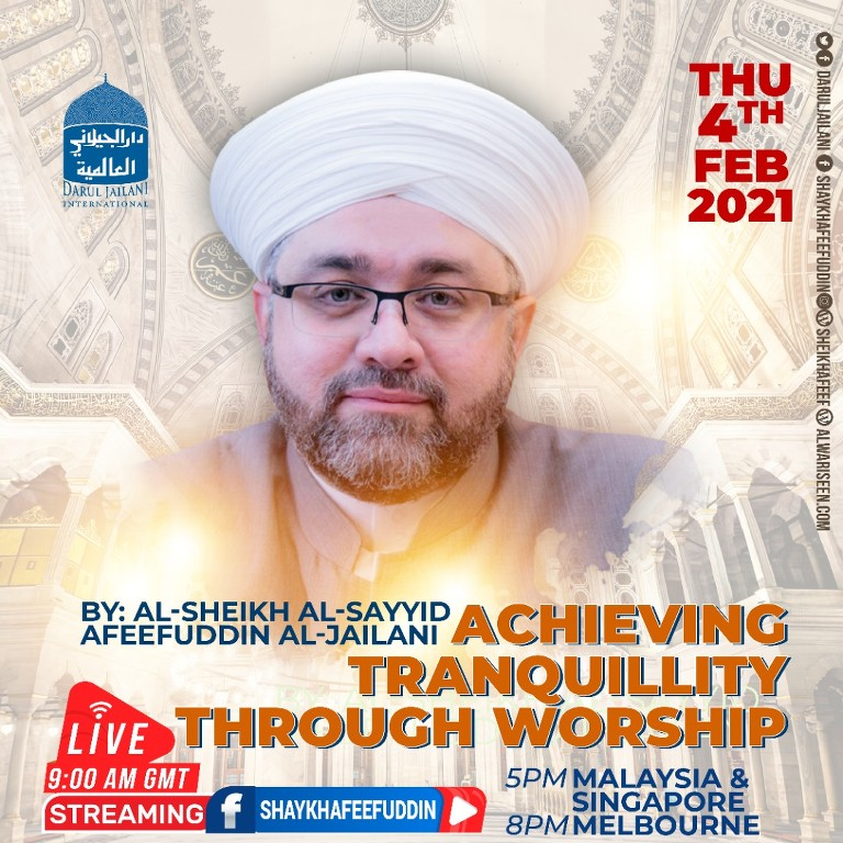 Achieving Tranquility Through Worship | 4 Feb 2021 | Weekly Classes