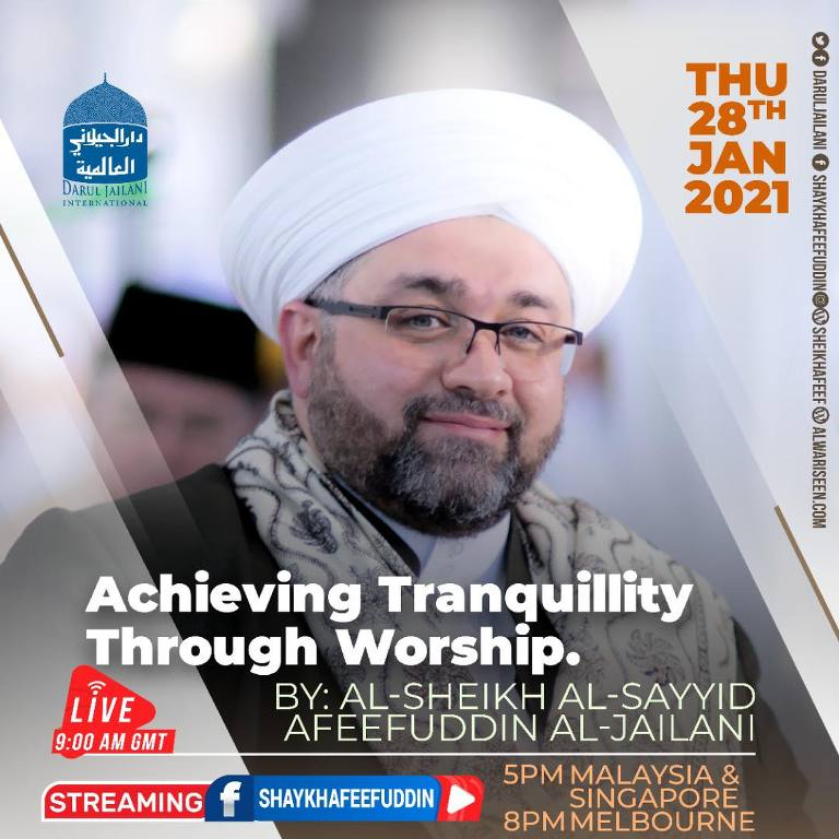 Achieving Tranquility Through Worship   28 Jan 2021   Weekly Classes