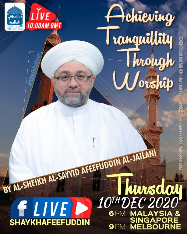 Achieving Tranquility Through Worship | 10 Dec 2020 | Weekly Classes