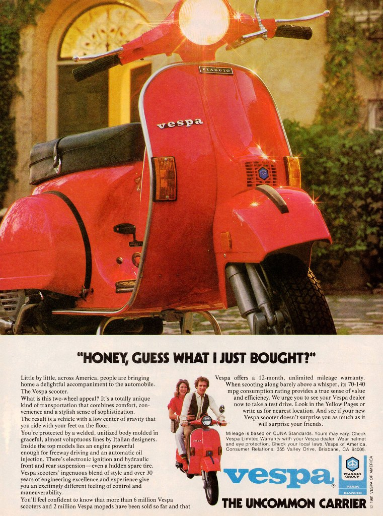 """Honey, guess what I just bought?"" Piaggio Vespa. The uncommon carrier."