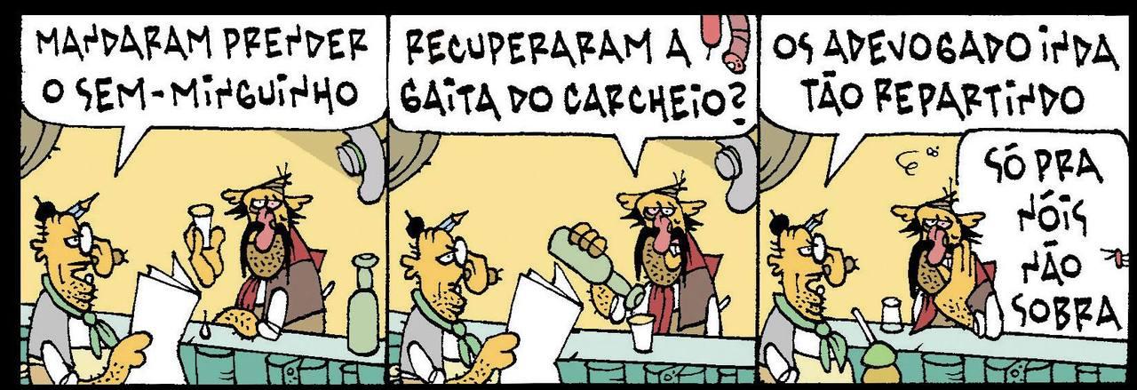 """Tapejara e Mulita conversam sobre a prisão de Lula: """"Mandaram prender o sem-minguinho."""" """"Recuperaram a gaita do carcheio?"""" """"Os adevogado ainda tão repartindo."""" """"Só pra nóis não sobra."""""""