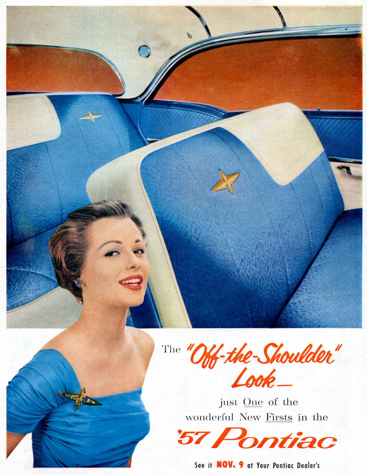 "The ""Off-The-Shoulder"" look. Just one of the wonderful new firsts in the 1957 Pontiac. See it Nov. 9 at your Pontiac Dealers"