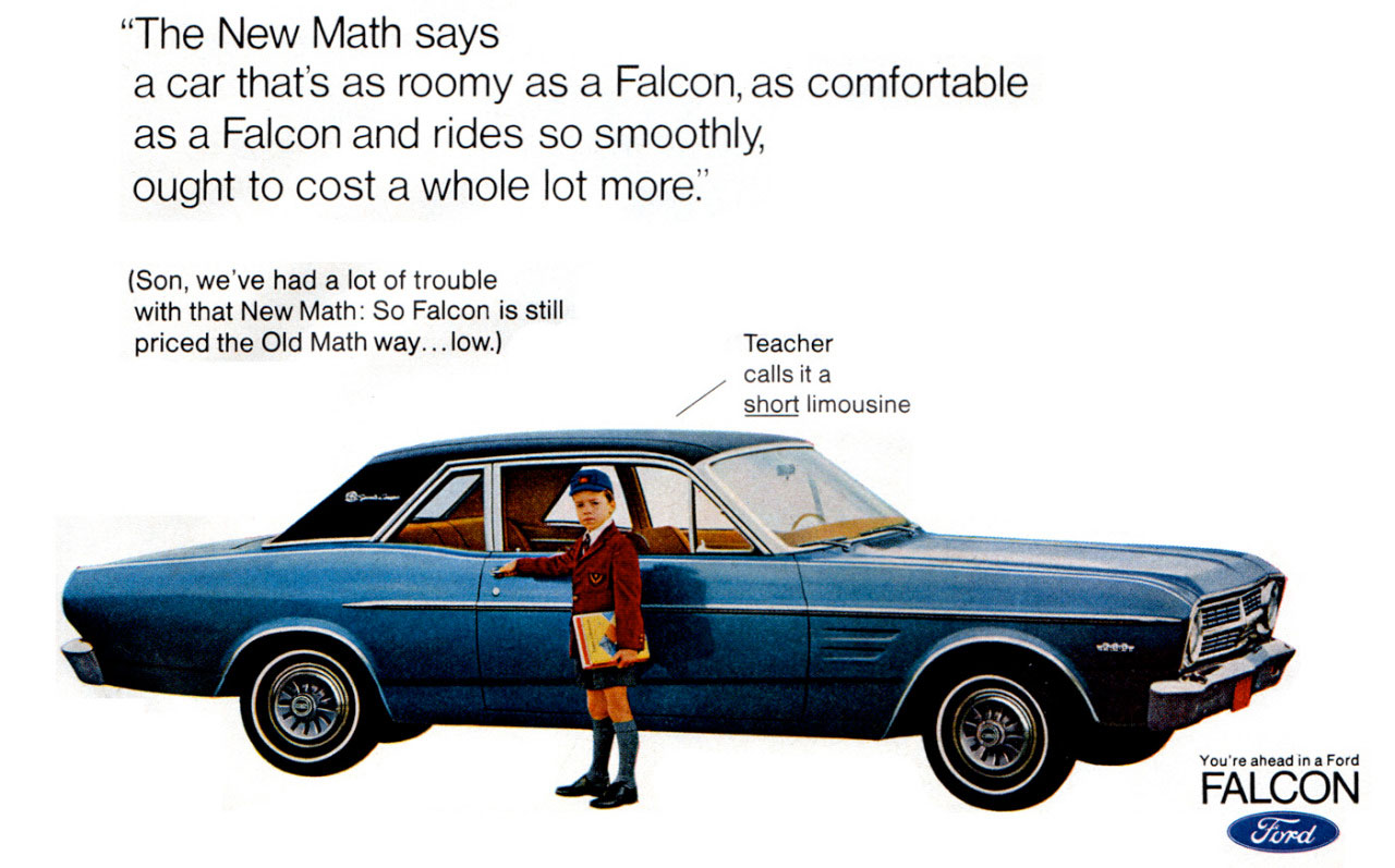 ''The New Math says a car that's as roomy as a Ford Falcon, as comfortable as a Ford Falcon and rides so smoothly, ought to cost a whole lot more.'' (Son, we've had a lot of trouble with that New Math: So Ford Falcon is still priced the Old Math way... low.)  Teacher calls it a short limousine