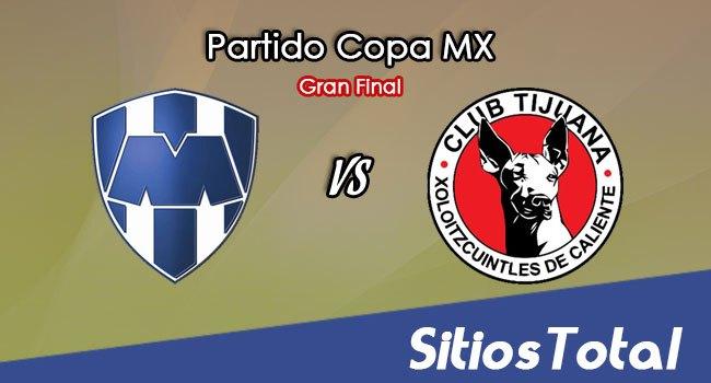 Monterrey vs Xolos Tijuana en Vivo – Gran Final Copa MX – Miércoles 4 de Noviembre del 2020