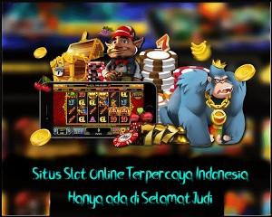 Judi Slot Online Terpercaya Indonesia