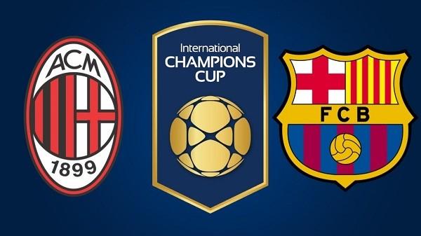 AC Milan vs Barcelona en Vivo – International Champions Cup – Sábado 4 de Agosto del 2018