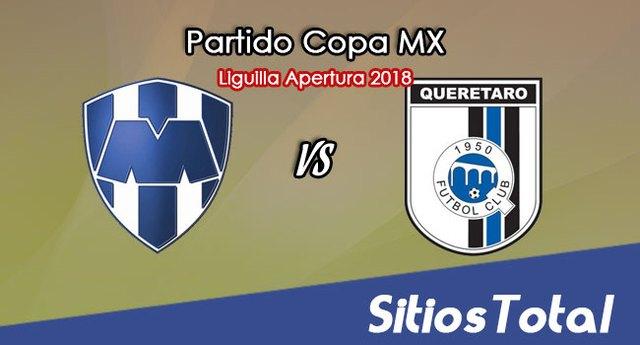 Monterrey vs Querétaro en Vivo – Copa MX – Martes 9 de Octubre del 2018