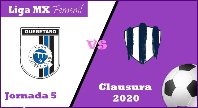 Querétaro vs Monterrey  – Donde ver por TV y Horario – Clausura 2020 Liga MX Femenil